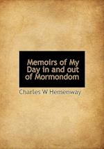 Memoirs of My Day in and out of Mormondom af Charles W Hemenway