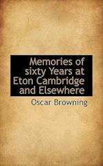 Memories of Sixty Years at Eton Cambridge and Elsewhere