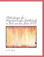 Mittheilungen Der Naturforschenden Gesellschaft in Bern Aus Dem Jahre 1885 af J. H. Graf