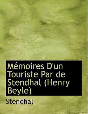 Mémoires D'un Touriste Par de Stendhal (Henry Beyle)