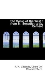The Monks of the West af Count De Montalembert, F. A. Gasquet