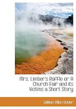 Mrs. Limber's Raffle or a Church Fair and Its Victims a Short Story af William Allen Butler