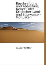 Beschreibung Und Abbildung Neuer Oder Kritischer Land-Und Susswasser-Mollusken