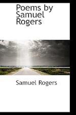 Poems by Samuel Rogers af Samuel Rogers