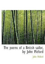 The Poems of a British Sailor, by John Mitford af John Mitford