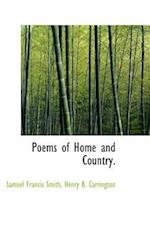 Poems of Home and Country. af Samuel Francis Smith, Henry Beebee Carrington