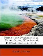 Prime : the Descendants of James Prime, Who Was at Milford, Conn., in 1644.