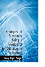 Principles of Economics Being a Revision of Introduction to Economics af Henry Rogers Seager