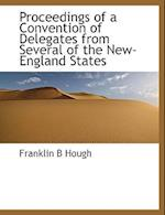 Proceedings of a Convention of Delegates from Several of the New-England States