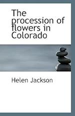 The Procession of Flowers in Colorado af Helen Jackson