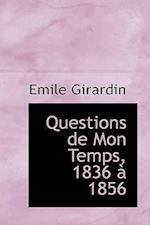 Questions de Mon Temps, 1836 à 1856 af Emile Girardin