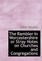 The Rambler in Worcestershire or Stray Notes on Churches and Congregations