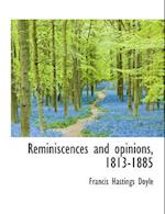 Reminiscences and Opinions, 1813-1885 af Francis Hastings Doyle