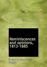 Reminiscences and opinions, 1813-1885
