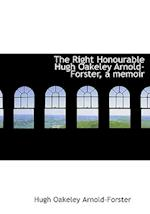 The Right Honourable Hugh Oakeley Arnold-Forster, a Memoir af Hugh Oakeley Arnold-Forster