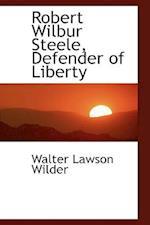 Robert Wilbur Steele, Defender of Liberty af Walter Lawson Wilder