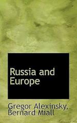 Russia and Europe af Bernard Miall, Gregor Alexinsky