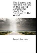 The Sacred and Profane History of the World Connected af Samuel Shuckford
