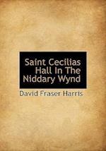 Saint Cecilias Hall in the Niddary Wynd af David Fraser Harris