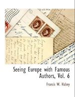 Seeing Europe with Famous Authors, Vol. 6 af Francis W. Halsey