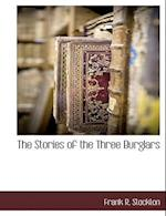 The Stories of the Three Burglars