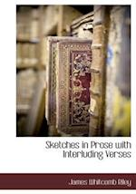 Sketches in Prose with Interluding Verses