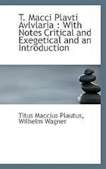 T. Macci Plavti Avlvlaria af Titus Maccius Plautus, Wilhelm Wagner
