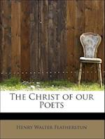The Christ of Our Poets