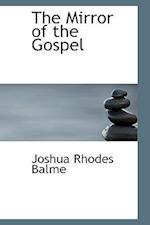 The Mirror of the Gospel af Joshua Rhodes Balme