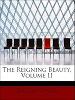 The Reigning Beauty, Volume II af Georgiana Chatterton