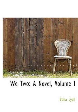 We Two: A Novel, Volume I