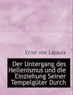 Der Untergang Des Hellenismus Und Die Einziehung Seiner Tempelguter Durch
