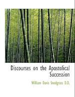 Discourses on the Apostolical Succession af William Davis Snodgrass