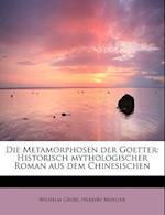 Die Metamorphosen Der Goetter af Herbert Mueller, Wilhelm Grube