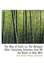 The Way of Faith; Or, the Abridged Bible af Moses Mordecai Bdinger, David Asher