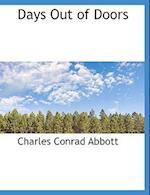 Days Out of Doors af Charles Conrad Abbott