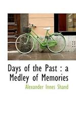Days of the Past : a Medley of Memories