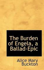 The Burden of Engela, a Ballad-Epic af Alice Mary Buckton