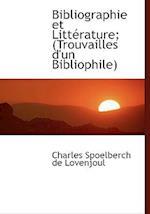 Bibliographie Et Litt Rature; (Trouvailles D'Un Bibliophile) af Charles Spoelberch De Lovenjoul