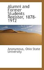 Alumni and Former Students Register, 1878-1912 af Anonymous