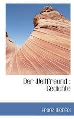 Der Weltfreund: Gedichte af Franz Werfel