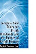 Complete Yield Tables for British Woodlands and the Finance of British Forestry