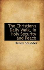 The Christian's Daily Walk, in Holy Security and Peace af Henry Scudder