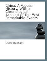 China: A Popular History with a Chronological Account of the Most Remarkable Events