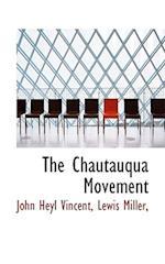 The Chautauqua Movement af Lewis Miller, John Heyl Vincent