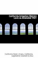 California Irrigation District Laws as Amended 1921