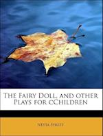 The Fairy Doll, and Other Plays for Cchildren af Netta Syrett