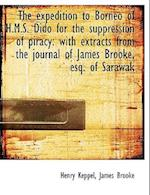 The Expedition to Borneo of H.M.S. Dido for the Suppression of Piracy af Henry Keppel, James Brooke