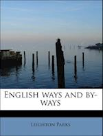 English Ways and By-Ways af Leighton Parks
