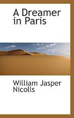 A Dreamer in Paris af William Jasper Nicolls